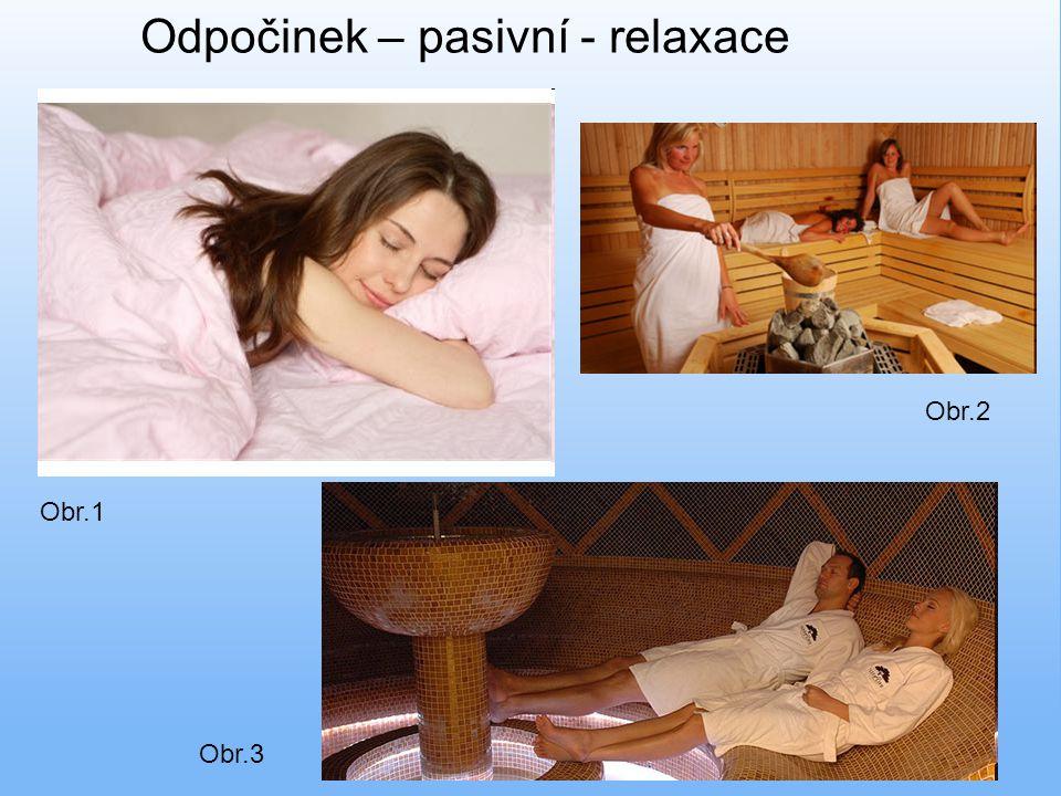 Odpočinek – pasivní - relaxace