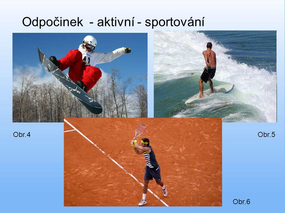 Odpočinek - aktivní - sportování