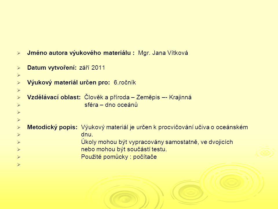 Jméno autora výukového materiálu : Mgr. Jana Vítková