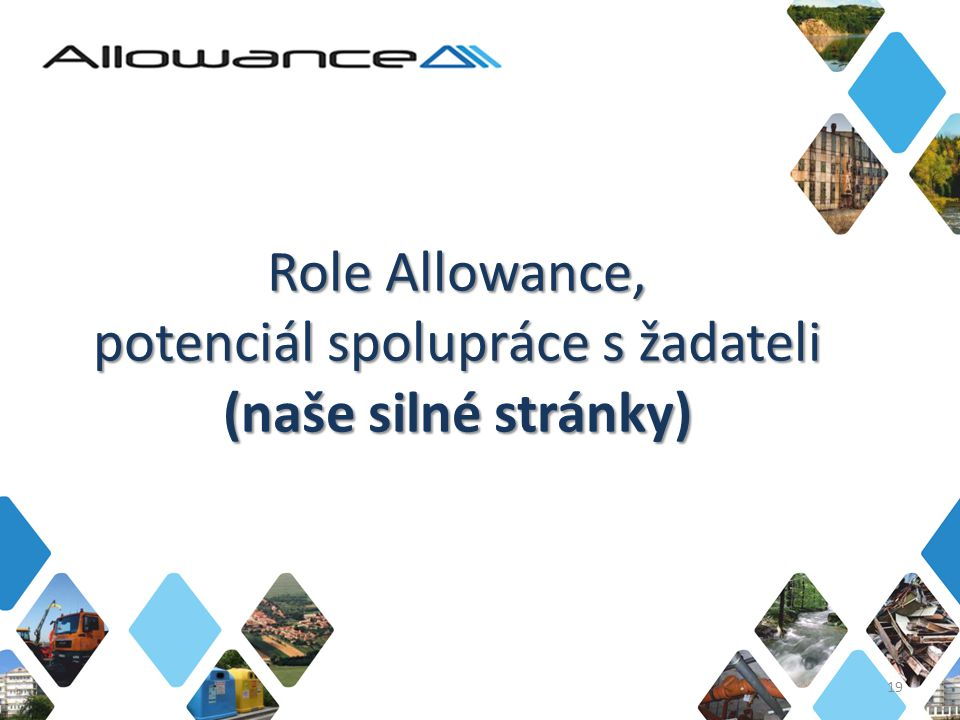 Role Allowance, potenciál spolupráce s žadateli (naše silné stránky)
