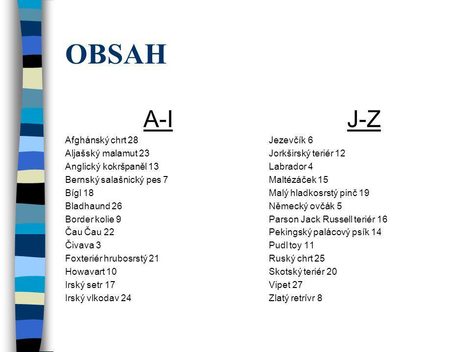 OBSAH A-I J-Z Afghánský chrt 28 Aljašský malamut 23