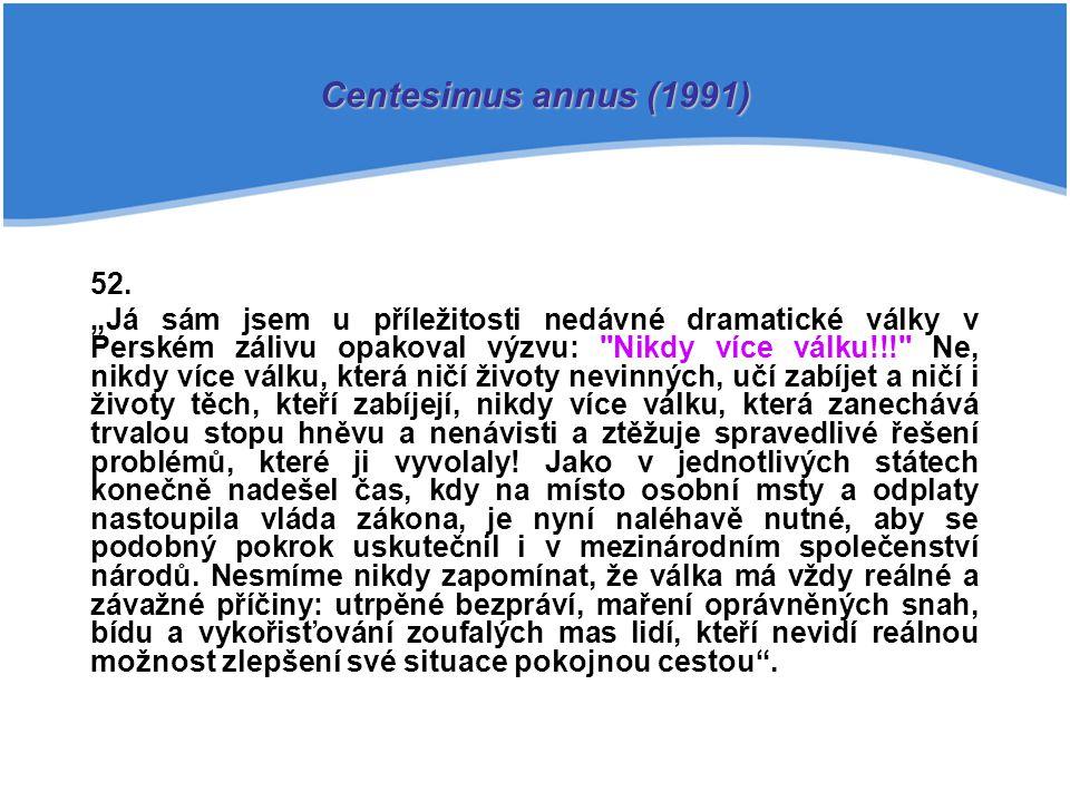 Centesimus annus (1991) 52.