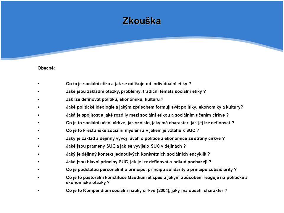 Zkouška Obecné: • Co to je sociální etika a jak se odlišuje od individuální etiky