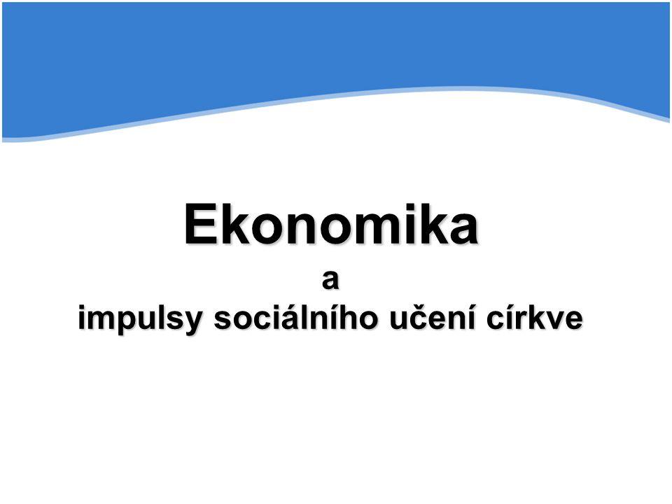 Ekonomika a impulsy sociálního učení církve