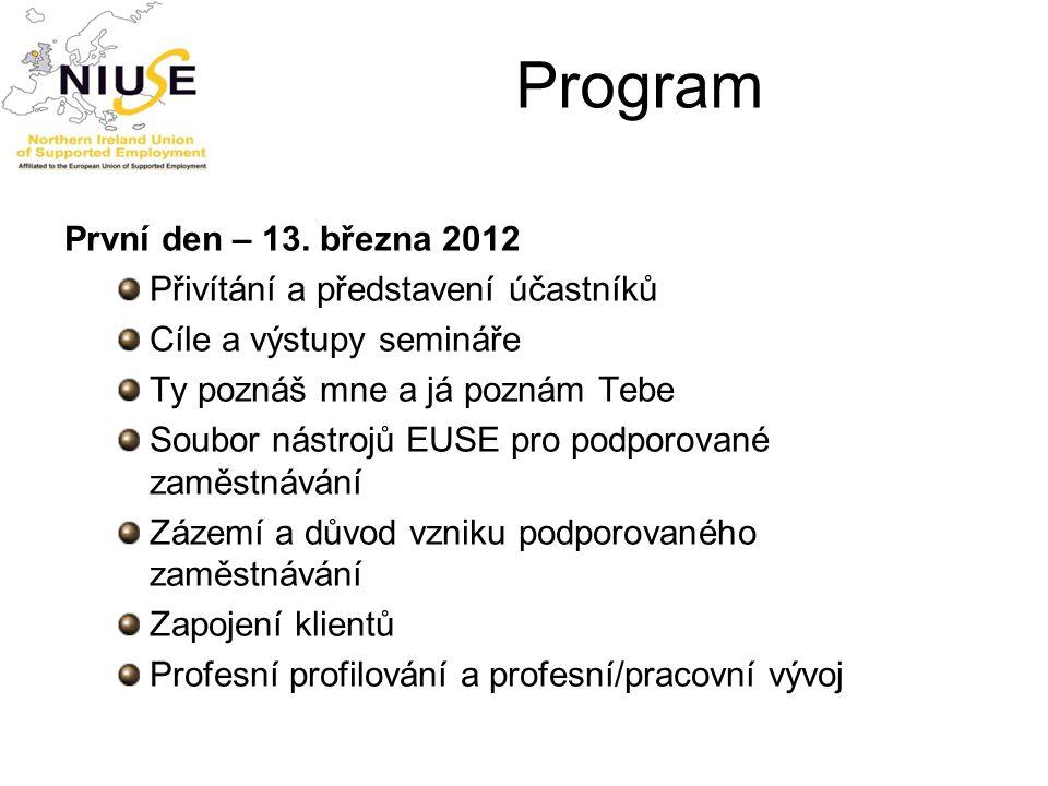 Program První den – 13. března 2012 Přivítání a představení účastníků