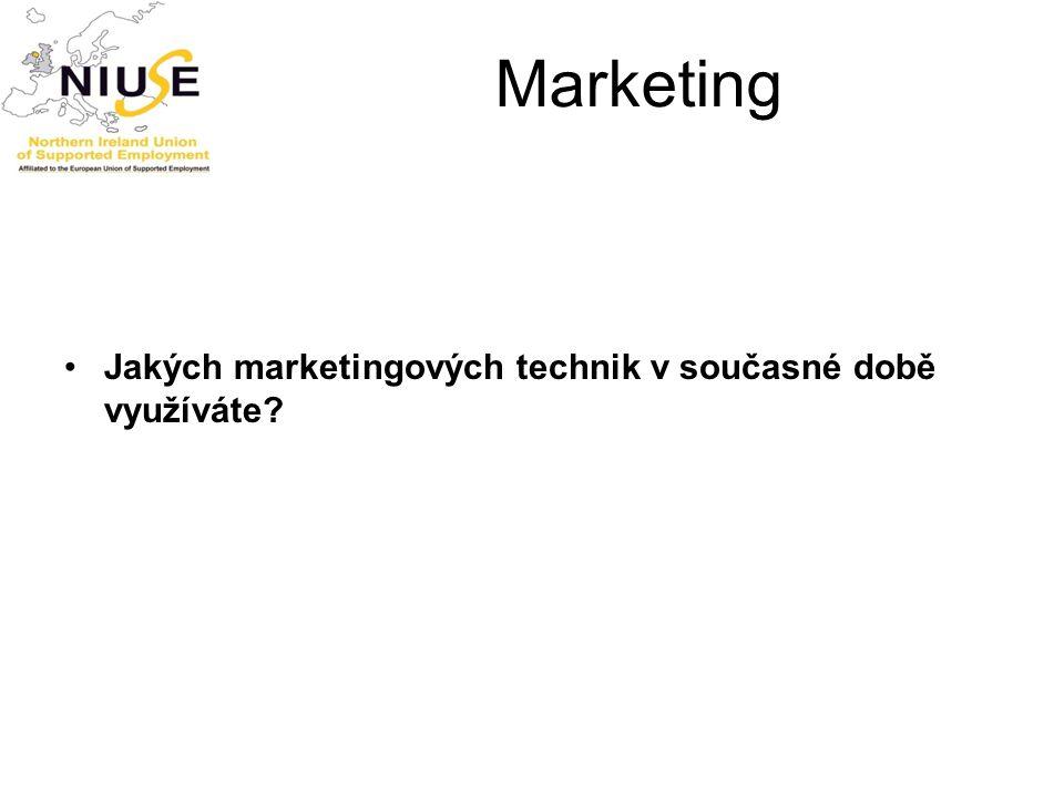 Marketing Jakých marketingových technik v současné době využíváte
