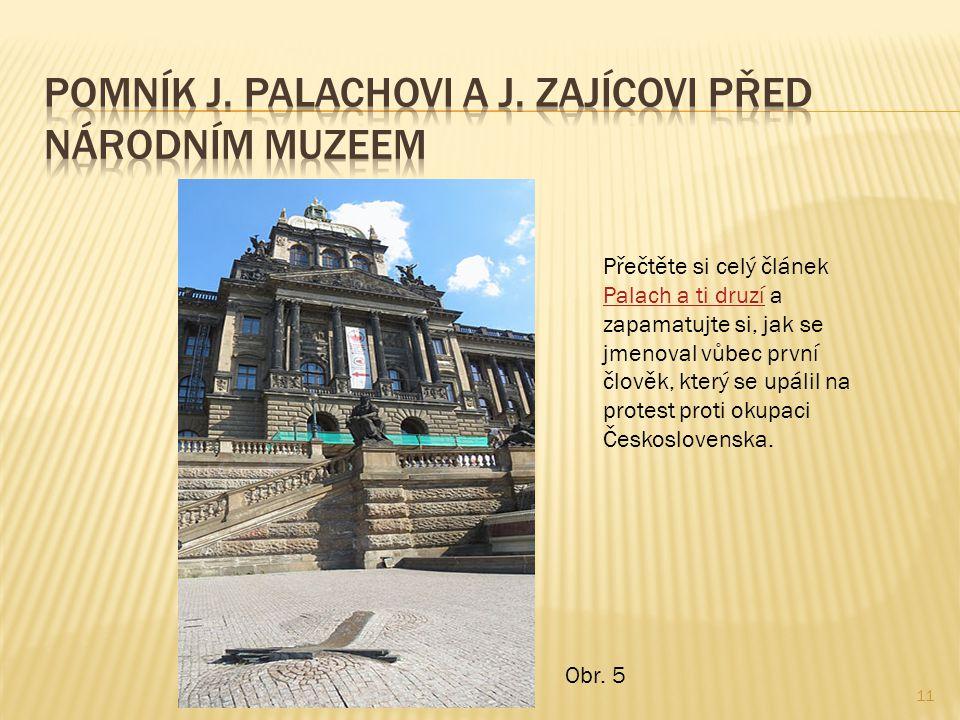 Pomník J. Palachovi a j. Zajícovi před Národním muzeem