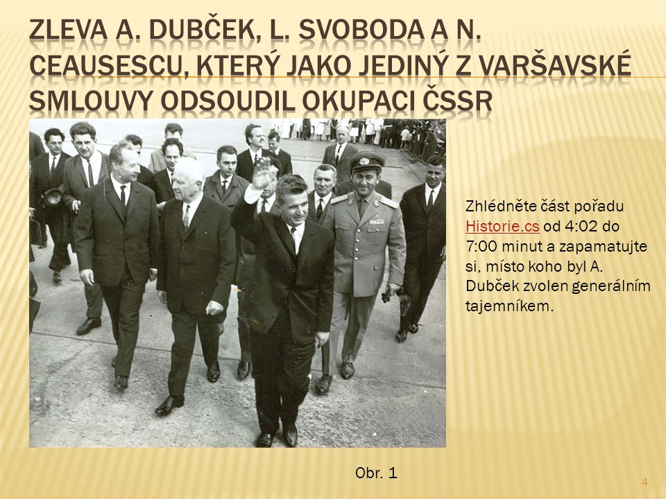 Zleva A. Dubček, L. Svoboda a N