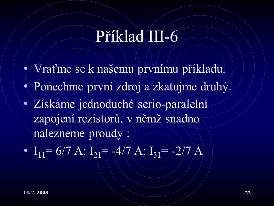 Příklad III-6 Vraťme se k našemu prvnímu příkladu.