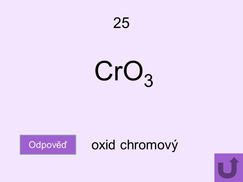 25 CrO3 Odpověď oxid chromový