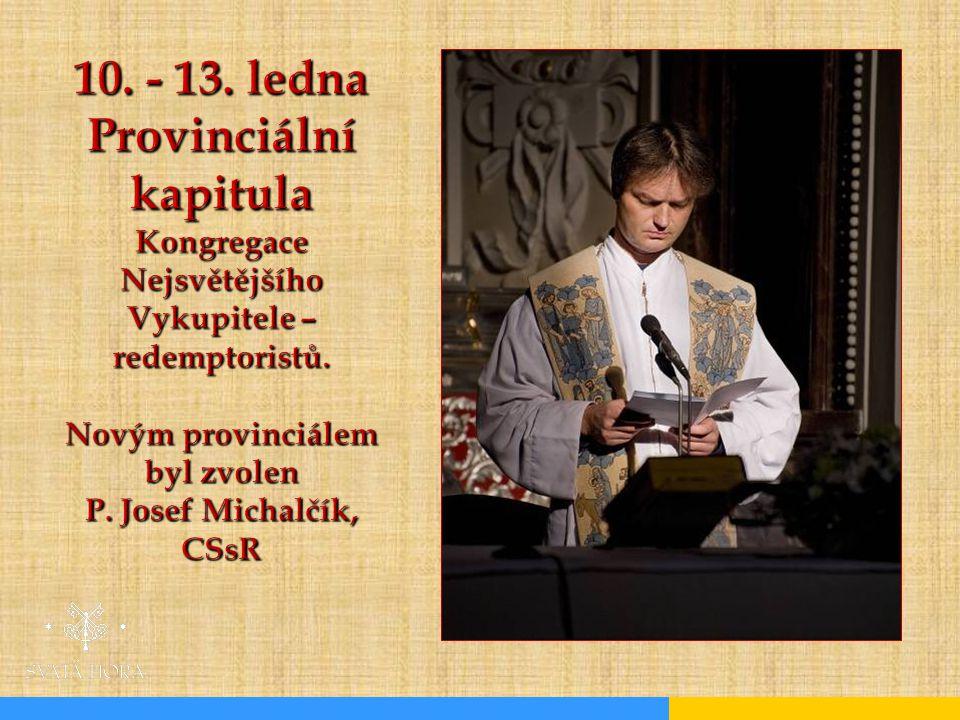10. - 13. ledna Provinciální kapitula Kongregace Nejsvětějšího Vykupitele – redemptoristů.