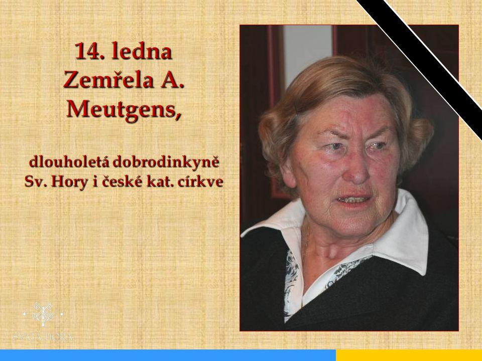 14. ledna Zemřela A. Meutgens, dlouholetá dobrodinkyně Sv