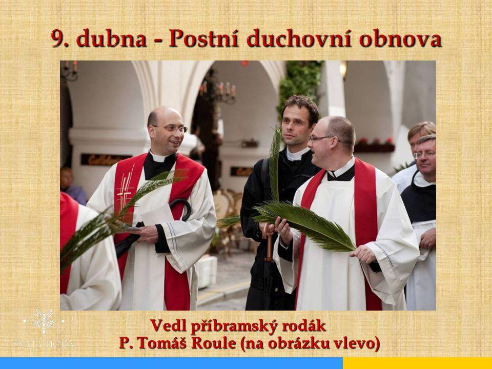 9. dubna - Postní duchovní obnova