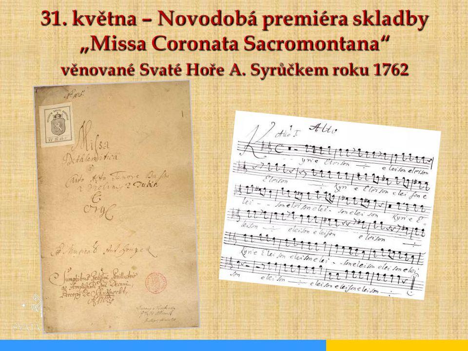 """31. května – Novodobá premiéra skladby """"Missa Coronata Sacromontana věnované Svaté Hoře A."""