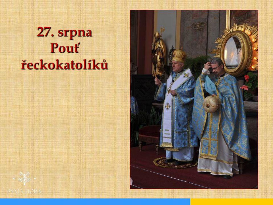 27. srpna Pouť řeckokatolíků