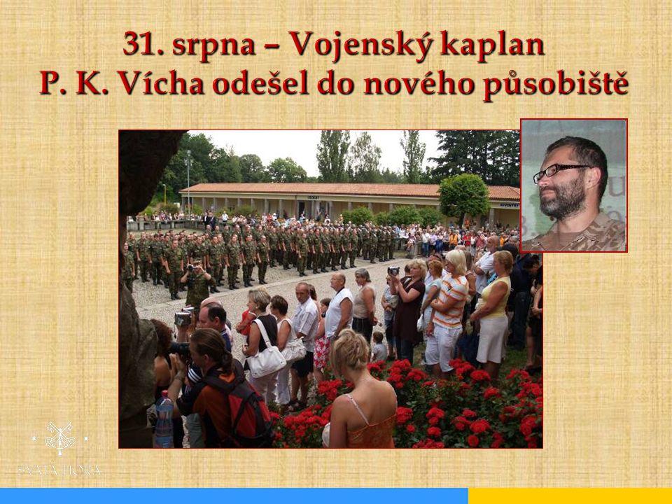 31. srpna – Vojenský kaplan P. K. Vícha odešel do nového působiště
