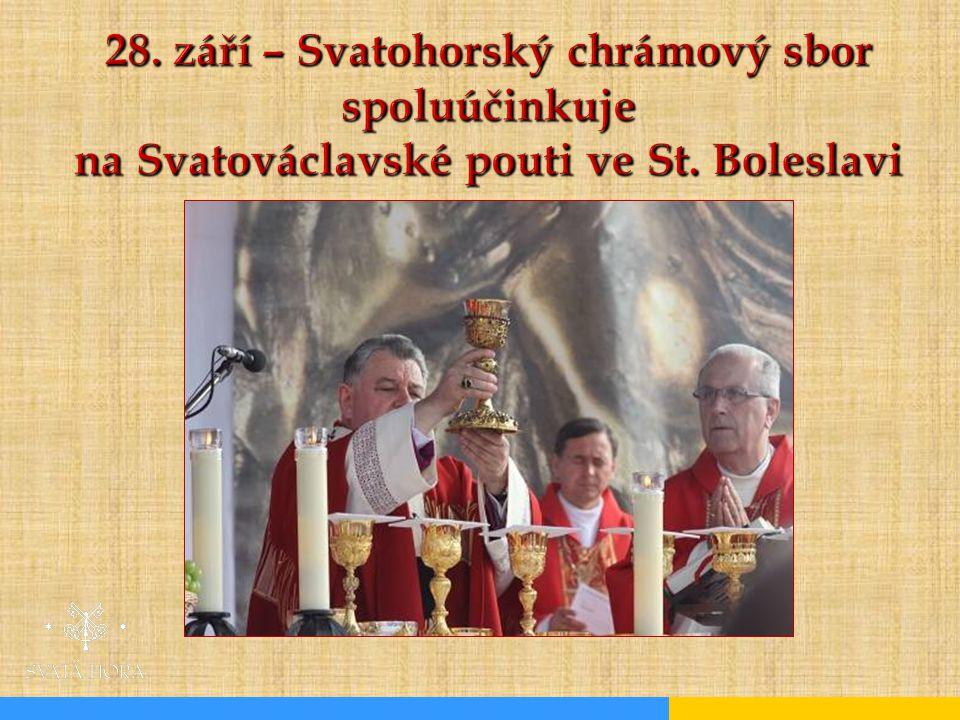 28. září – Svatohorský chrámový sbor spoluúčinkuje na Svatováclavské pouti ve St. Boleslavi