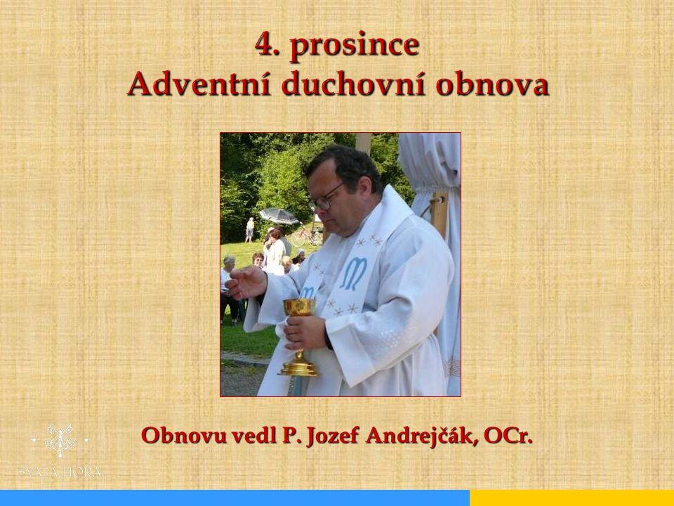4. prosince Adventní duchovní obnova