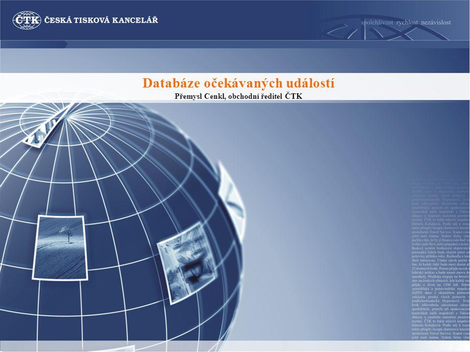 Databáze očekávaných událostí Přemysl Cenkl, obchodní ředitel ČTK