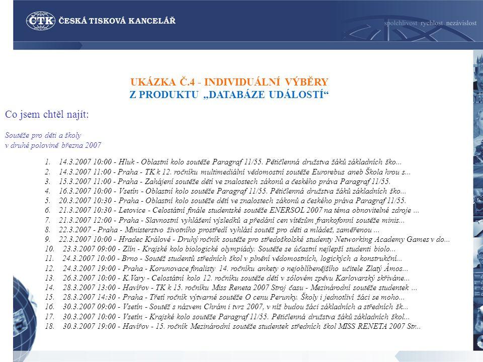 """UKÁZKA Č.4 - INDIVIDUÁLNÍ VÝBĚRY Z PRODUKTU """"DATABÁZE UDÁLOSTÍ"""