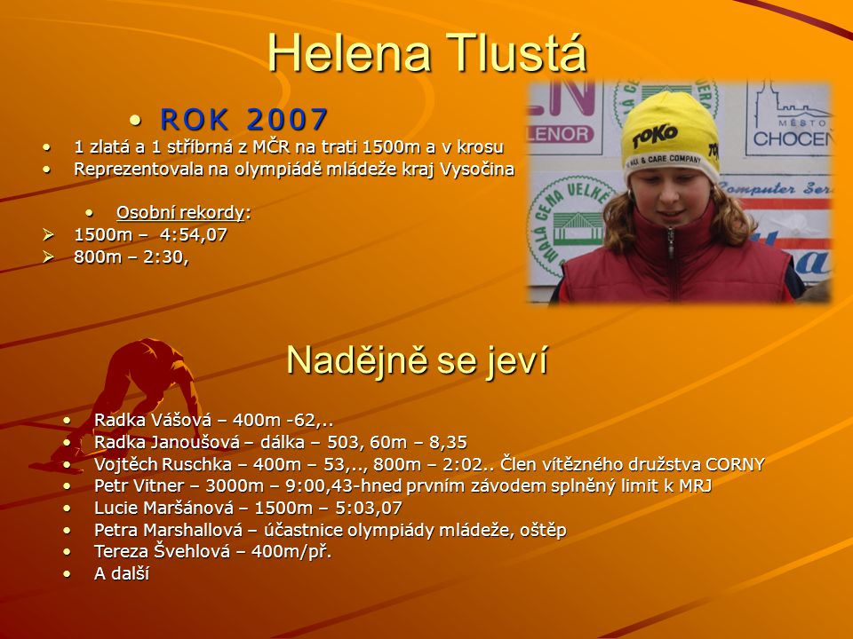 Helena Tlustá Nadějně se jeví ROK 2007