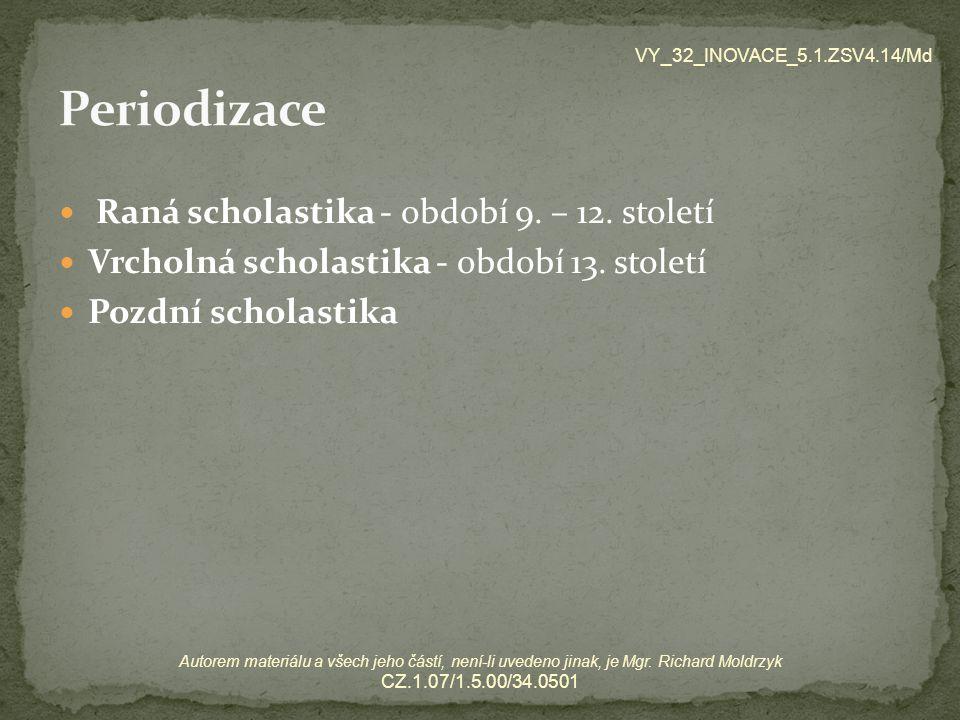 Periodizace Raná scholastika - období 9. – 12. století