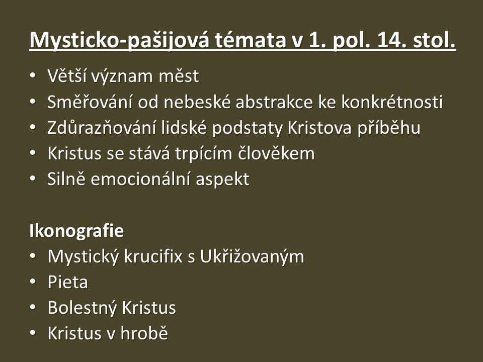 Mysticko-pašijová témata v 1. pol. 14. stol.
