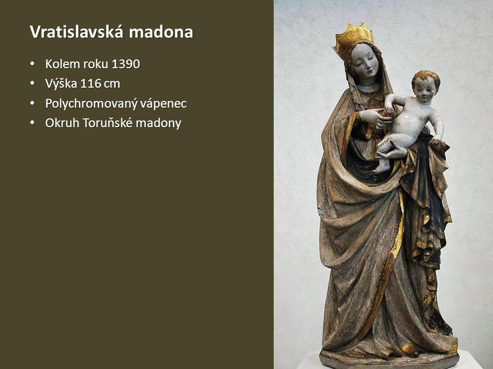 Vratislavská madona Kolem roku 1390 Výška 116 cm