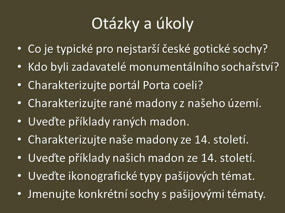 Otázky a úkoly Co je typické pro nejstarší české gotické sochy