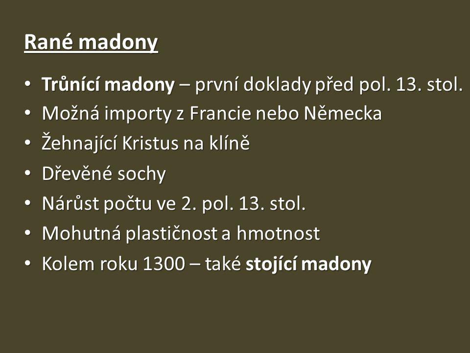 Rané madony Trůnící madony – první doklady před pol. 13. stol.