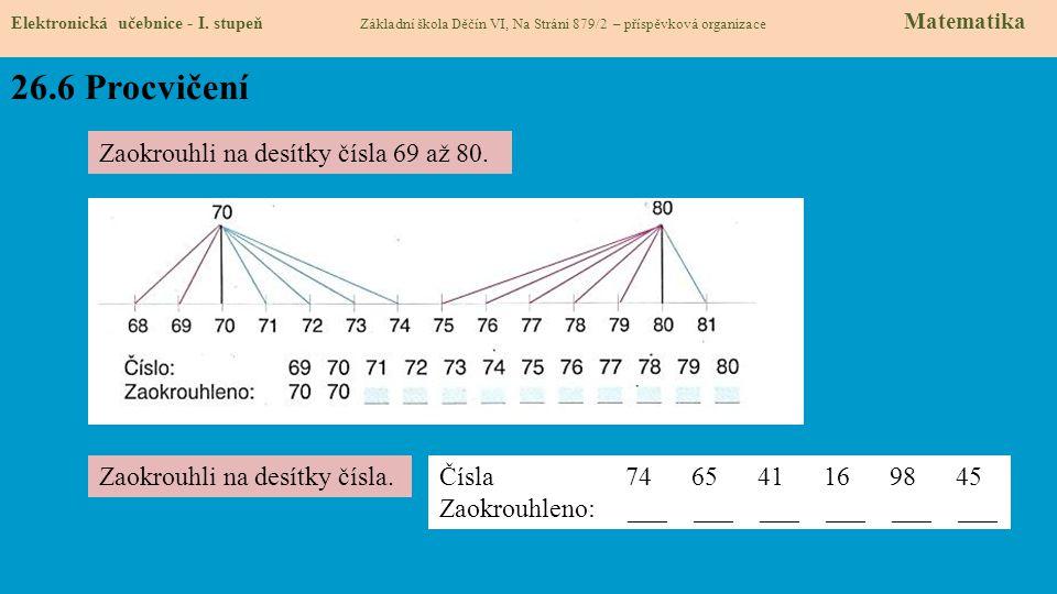 26.6 Procvičení Zaokrouhli na desítky čísla 69 až 80.