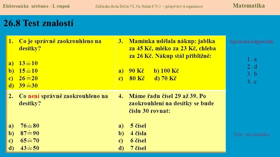 26.8 Test znalostí Co je správně zaokrouhleno na desítky 13 10 15 10