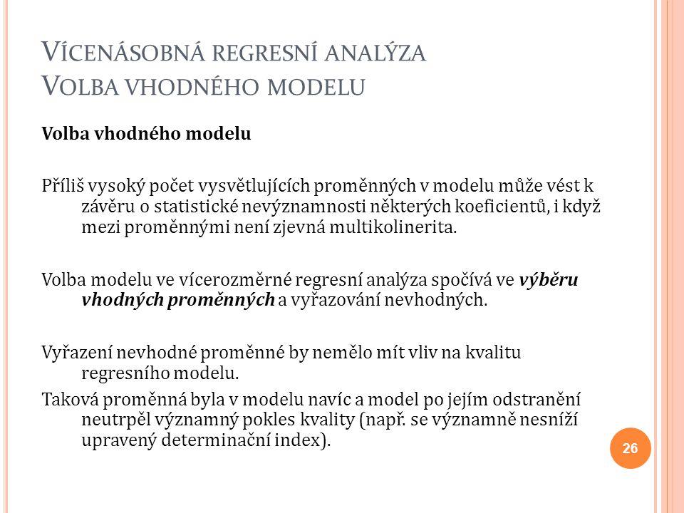 Vícenásobná regresní analýza Volba vhodného modelu