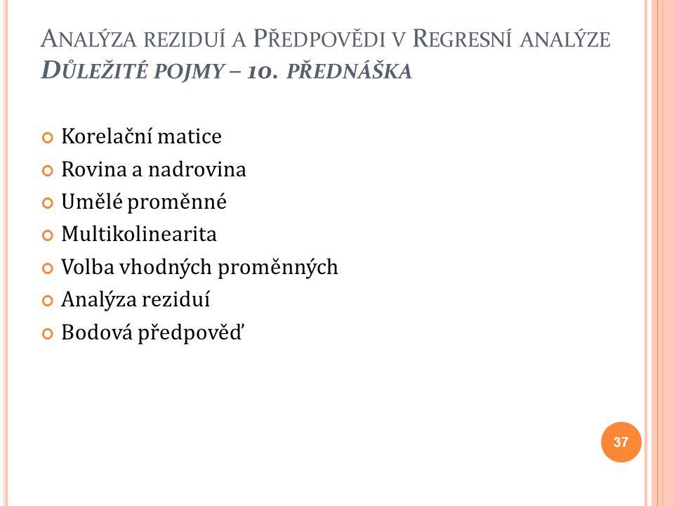 Analýza reziduí a Předpovědi v Regresní analýze Důležité pojmy – 10