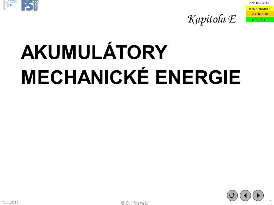 AKUMULÁTORY MECHANICKÉ ENERGIE Kapitola E   1.3.2011 2 © S. Hosnedl