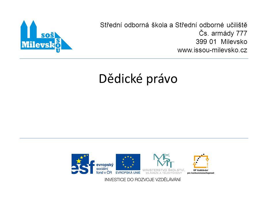 Dědické právo Střední odborná škola a Střední odborné učiliště
