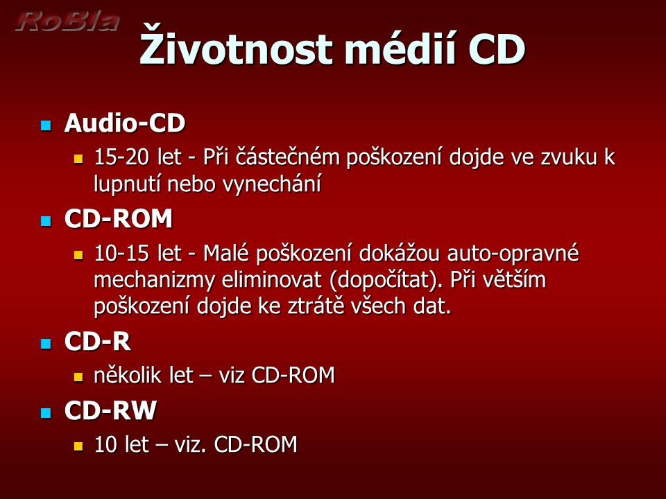 Životnost médií CD Audio-CD CD-ROM CD-R CD-RW