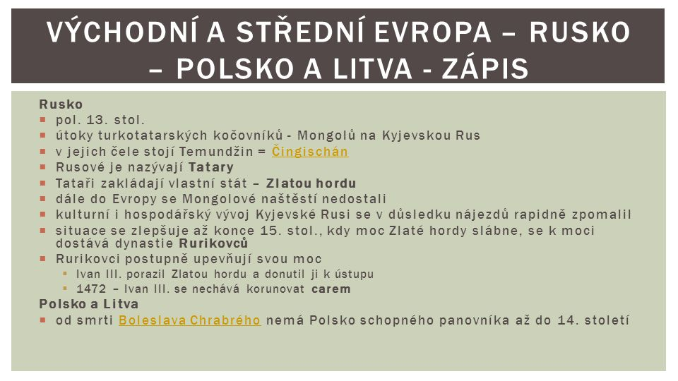 Východní a Střední Evropa – Rusko – Polsko a Litva - Zápis