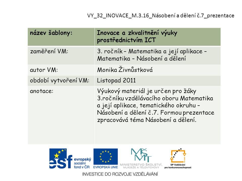 VY_32_INOVACE_M.3.16_Násobení a dělení č.7_prezentace
