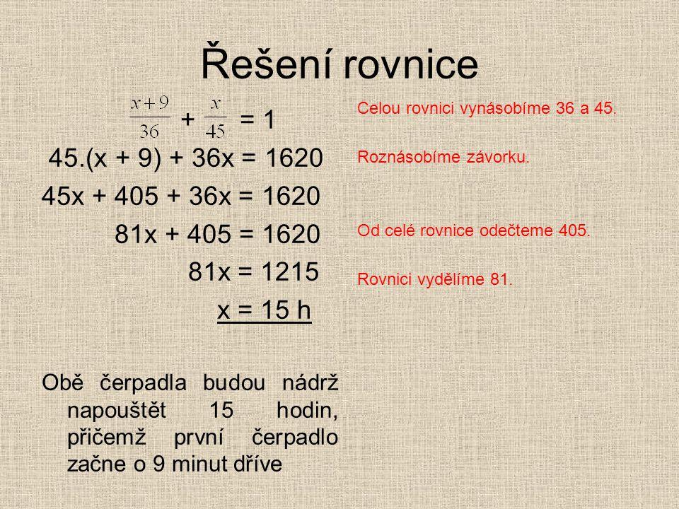 Řešení rovnice + = 1 45.(x + 9) + 36x = 1620 45x + 405 + 36x = 1620