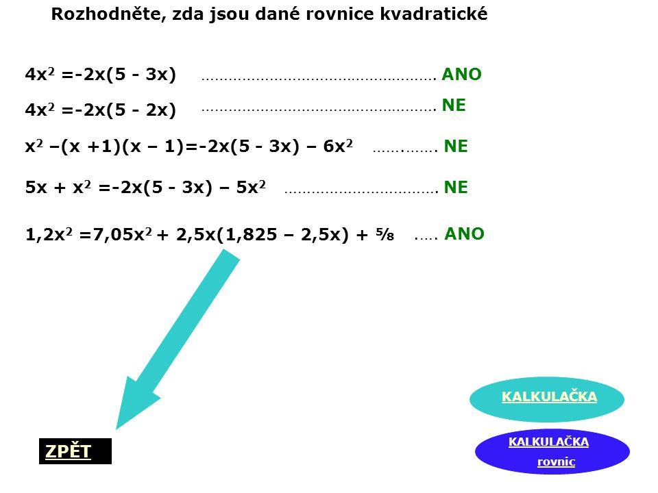 Rozhodněte, zda jsou dané rovnice kvadratické