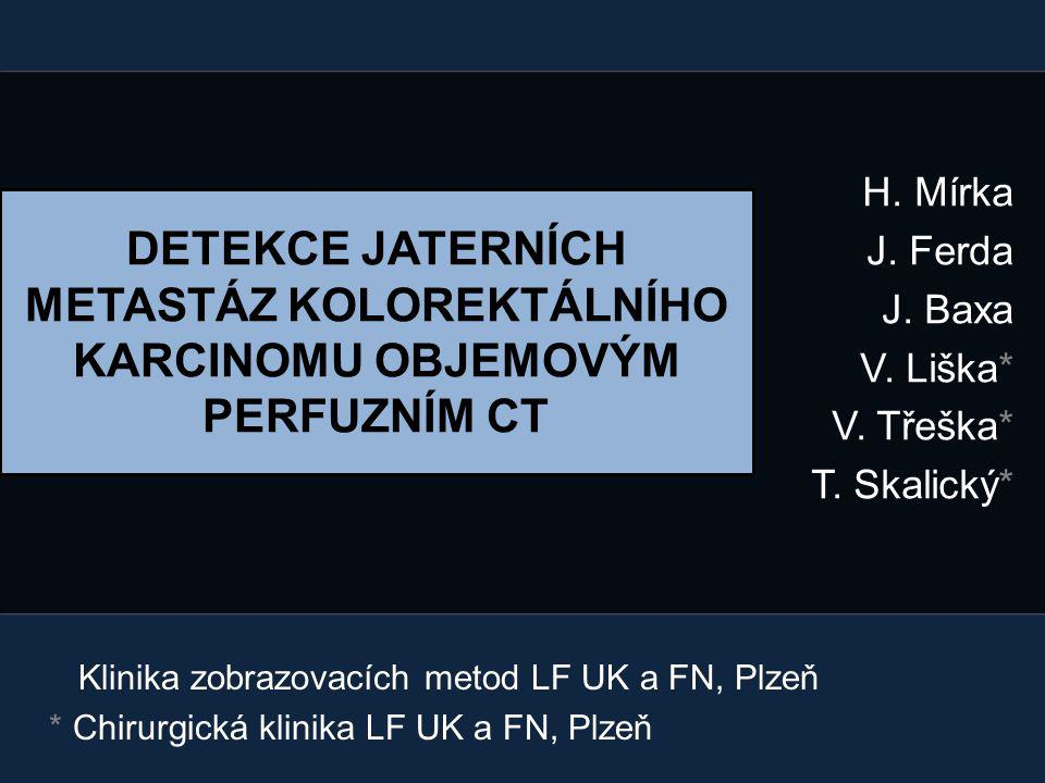 H. Mírka J. Ferda J. Baxa V. Liška* V. Třeška* T. Skalický*