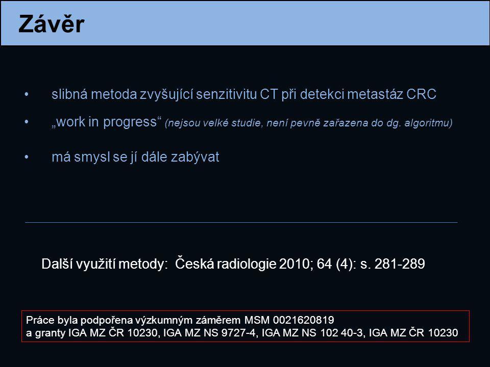 Závěr slibná metoda zvyšující senzitivitu CT při detekci metastáz CRC
