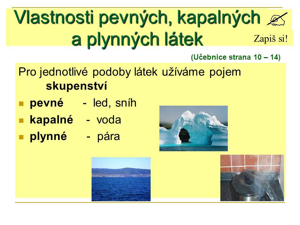 Vlastnosti pevných, kapalných a plynných látek