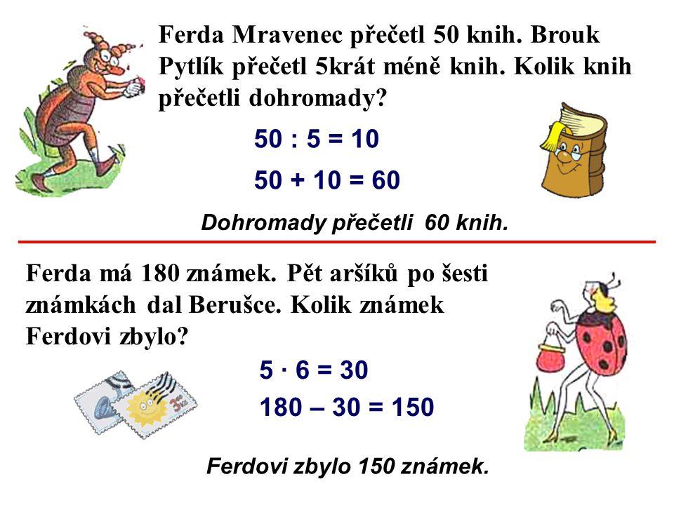Ferda Mravenec přečetl 50 knih. Brouk Pytlík přečetl 5krát méně knih