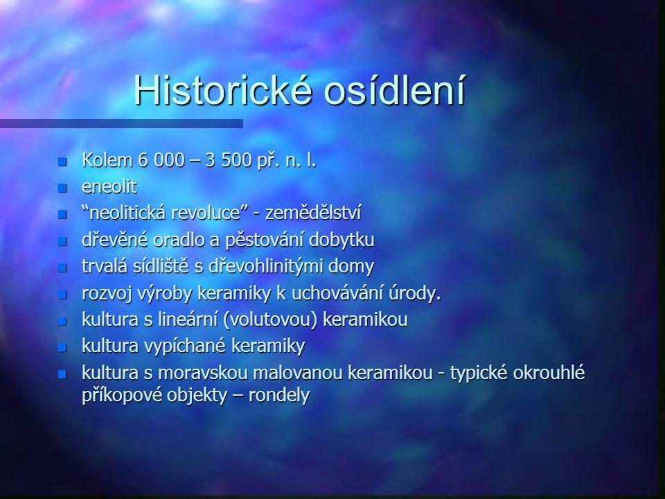 Historické osídlení Kolem 6 000 – 3 500 př. n. l. eneolit