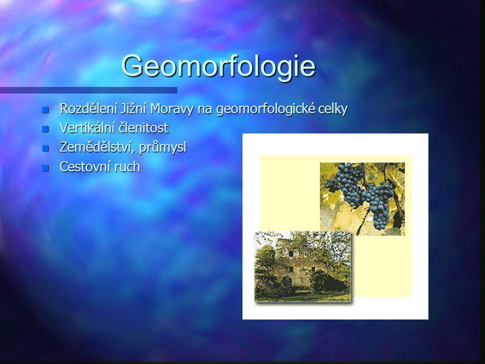 Geomorfologie Rozdělení Jižní Moravy na geomorfologické celky