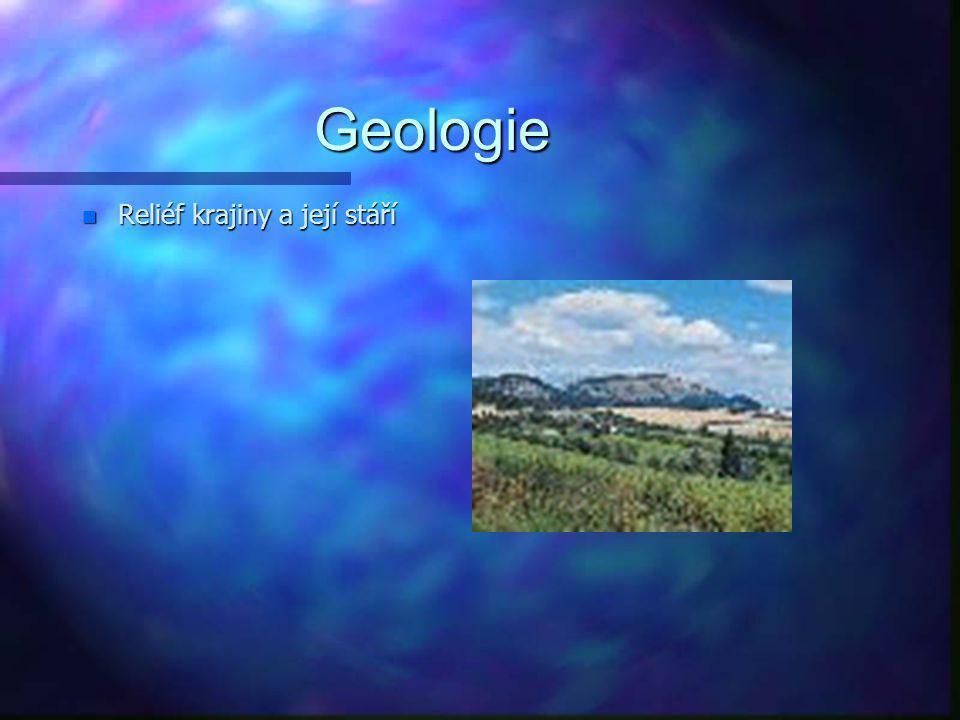 Geologie Reliéf krajiny a její stáří
