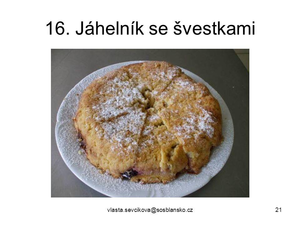 16. Jáhelník se švestkami vlasta.sevcikova@sosblansko.cz