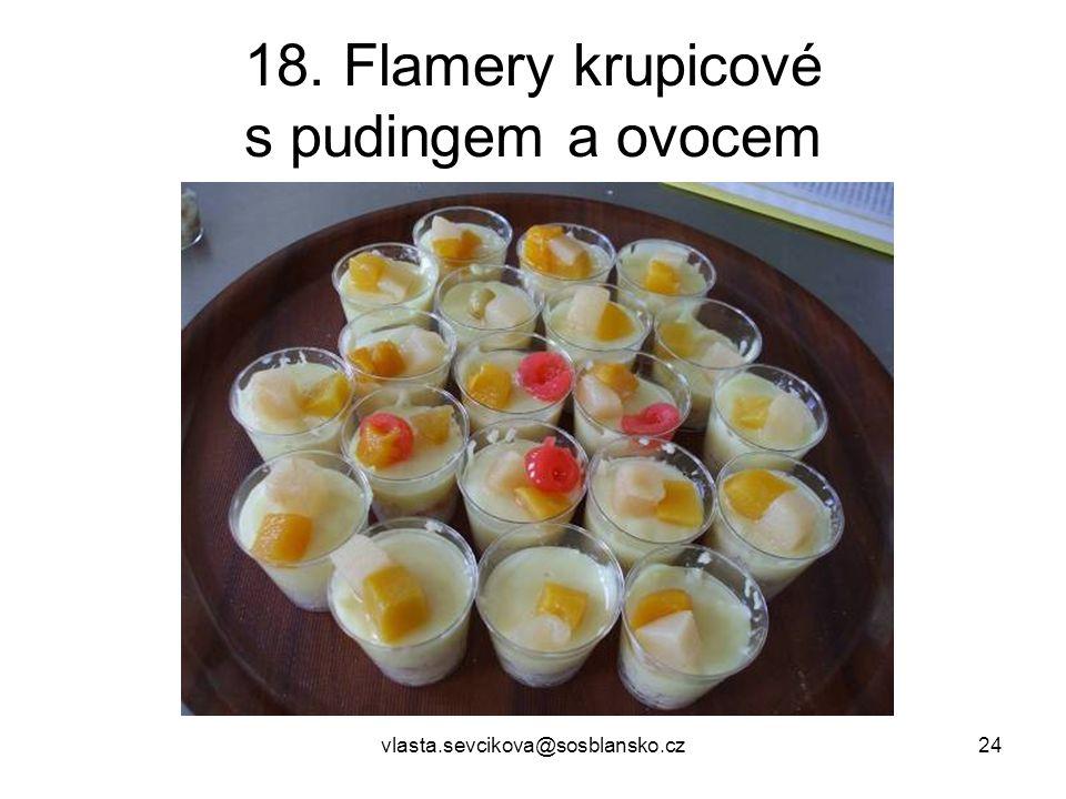 18. Flamery krupicové s pudingem a ovocem